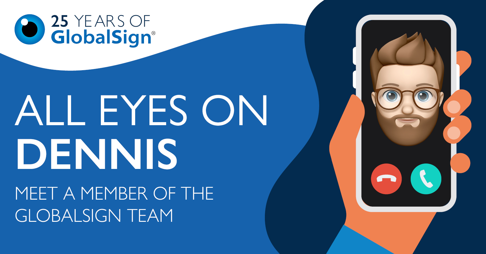 25 Years of GlobalSign - All Eyes on Dennis
