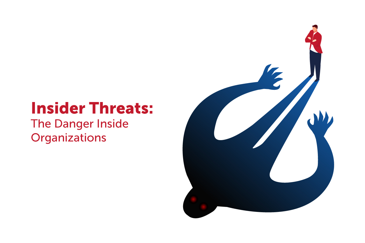Insider Threats: The Danger Inside Organizations