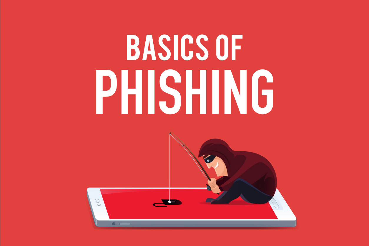 The Basics of Phishing